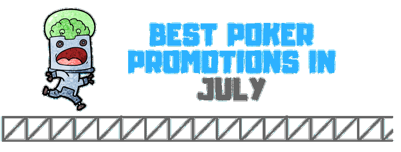 best online poker promotions and bonuses in july - Pokerreign